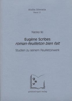 Eugène Scribes roman-feuilleton bien fait von Iki,  Naoka
