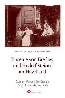 Eugenie von Bredow und Rudolf Steiner im Havelland von Kiersch,  Johannes, Wichmann Erlen,  Alma