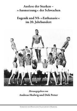 Eugenik und NS-Euthanasie im 20. Jahrhundert von Hedwig,  Andreas, Petter,  Dirk
