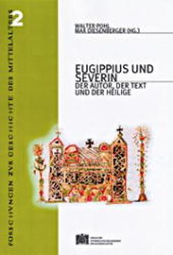 Eugippius und Severin von Diesenberger,  Max, Pohl,  Walter