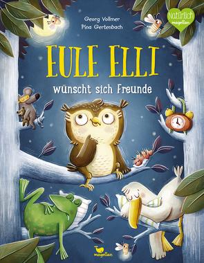 Eule Elli wünscht sich Freunde von Gertenbach,  Pina, Vollmer,  Georg