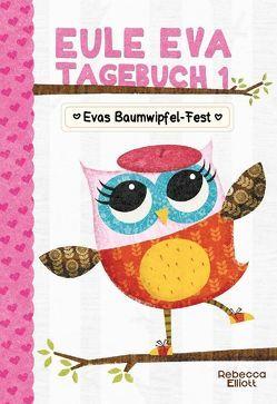 Eule Eva Tagebuch 1 – Kinderbücher ab 6-8 Jahre (Erstleser Mädchen) von Elliott,  Rebecca