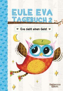Eule Eva Tagebuch 2 – Kinderbücher ab 6-8 Jahre (Erstleser Mädchen) von Elliott,  Rebecca