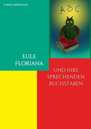 Eule Floriana von Andewald,  Larisa