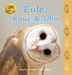 Eule, Kauz & Uhu von Fischer-Nagel Andreas, Fischer-Nagel,  Heiderose