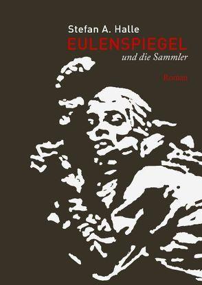 Eulenspiegel und die Sammler von Halle,  Stefan A.
