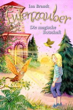 Eulenzauber (12). Die magische Botschaft von Brandt,  Ina, Mohr,  Irene