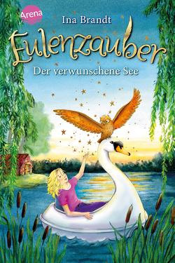 Eulenzauber (15). Der verwunschene See von Brandt,  Ina, Mohr,  Irene