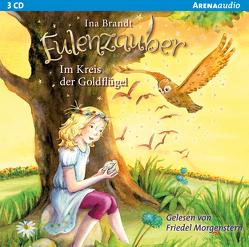 Eulenzauber / Eulenzauber (10). Im Kreis der Goldflügel von Brandt,  Ina, Morgenstern,  Friedel