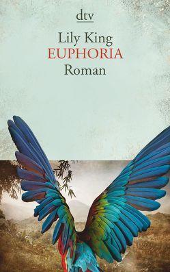 Euphoria von King,  Lily, Roth,  Sabine