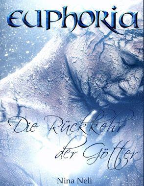 Euphoria – Die Rückkehr der Götter von Nell,  Nina