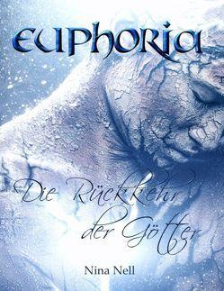 Euphoria – Die Rückkehr der Götter (Sammelband) von Nell,  Nina