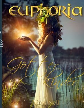 Euphoria – Götterkinder (Sammelband) von Nell,  Nina