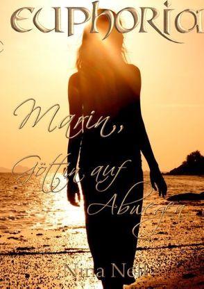 Euphoria – Marin, Göttin auf Abwegen von Nell,  Nina