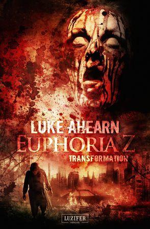 Euphoria Z 2: Transformation von Ahearn,  Luke, Schiffmann,  Andreas