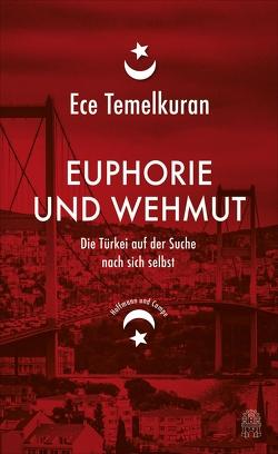 Euphorie und Wehmut von Adatepe,  Sabine, Demirel,  Monika, Temelkuran,  Ece
