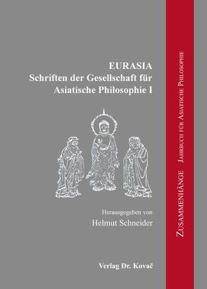 EURASIA – Schriften der Gesellschaft für Asiatische Philosophie von Schneider,  Helmut