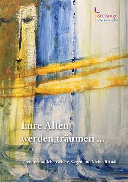 Eure Alten werden träumen … von Hofmeister,  Hannah, Leuthold,  Margit, Pilz,  Elisabeth, Schoene,  Katharina