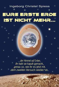 Eure erste Erde ist nicht mehr … von Spiess,  Ingeborg Ch