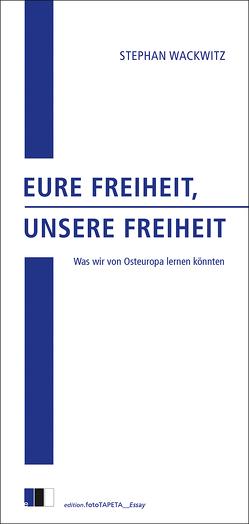 Eure Freiheit, unsere Freiheit von Wackwitz,  Stephan