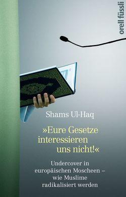 Eure Gesetze interessieren uns nicht! von Ul-Haq,  Shams