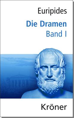 Euripides, Die Dramen / Die Dramen von Donner,  J.J., Euripides, Zimmermann,  Bernhard