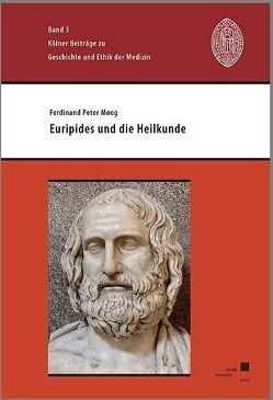 Euripides und die Heilkunde von Moog,  Ferdinand Peter