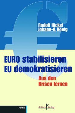 Euro stabilisieren EU demokratisieren von Hickel,  Rudolf, König,  Johann Günther