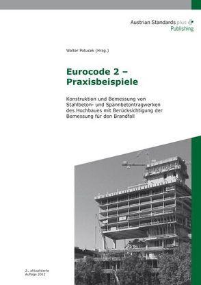 Eurocode 2 – Praxisbeispiele von Potucek,  Walter