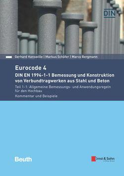 Eurocode 4 – DIN EN 1994-1-1 Bemessung und Konstruktion von Verbundtragwerken aus Stahl und Beton. von Bergmann,  Marco, Hanswille,  Gerhard, Schaefer,  Markus