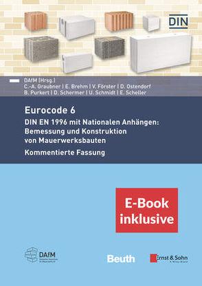Eurocode 6 – DIN EN 1996 mit Nationalen Anhängen: Bemessung und Konstruktion von Mauerwerksbauten. Kommentierte Fassung