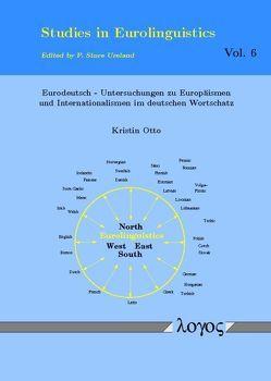 Eurodeutsch – Untersuchungen zu Europäismen und Internationalismen im deutschen Wortschatz von Otto,  Kristin
