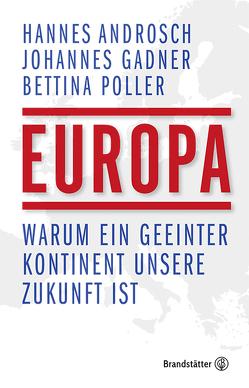 Europa von Androsch,  Hannes, Gadner,  Johannes, Poller,  Bettina