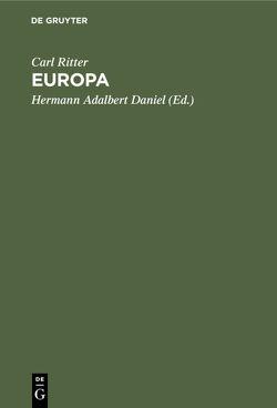 Europa von Daniel,  Hermann Adalbert, Ritter,  Carl