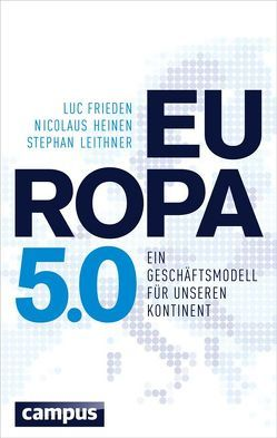 Europa 5.0 von Frieden,  Luc, Heinen,  Nicolaus, Leithner,  Stephan