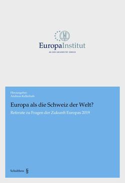 Europa als die Schweiz der Welt? von Kellerhals,  Andreas