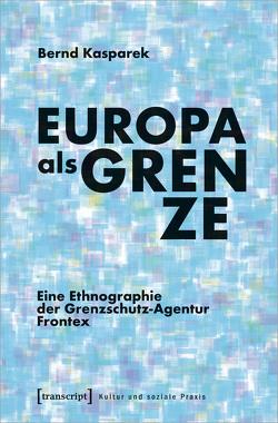 Europa als Grenze von Kasparek,  Bernd