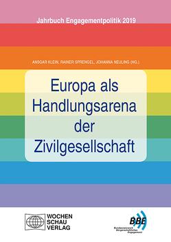 Europa als Handlungsarena der Zivilgesellschaft von Klein,  Ansgar, Neuling,  Johanna, Sprengel,  Rainer