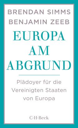 Europa am Abgrund von Freundl,  Hans, Simms,  Brendan, Zeeb,  Benjamin
