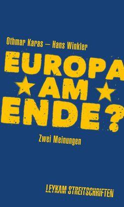 Europa am Ende? Zwei Meinungen von Karas,  Othmar, Winkler,  Hans