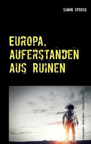 Europa, auferstanden aus Ruinen von Sprock,  Simon