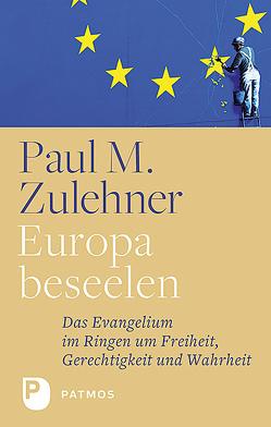 Europa beseelen von Zulehner,  Paul M.