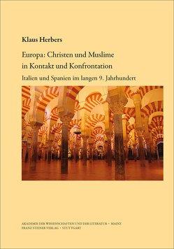 Europa: Christen und Muslime in Kontakt und Konfrontation von Herbers,  Klaus