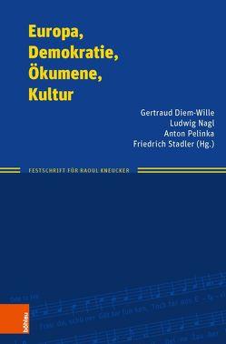 Europa, Demokratie, Ökumene, Kultur von Diem-Wille,  Gertraud, Nagl,  Ludwig, Pelinka,  Anton, Stadler,  Friedrich