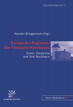 Europa der Regionen: Der Finnische Meerbusen von Brüggemann,  Karsten