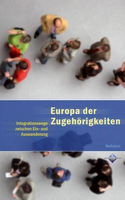Europa der Zugehörigkeiten von Kaudelka,  Steffen, Serrier,  Thomas, Thadden,  Rudolf von