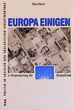 Europa einigen von Dehler,  Joseph, Hänsch,  Klaus, Michelsen,  Gerd, Schacht,  Konrad, Schirm,  Magda