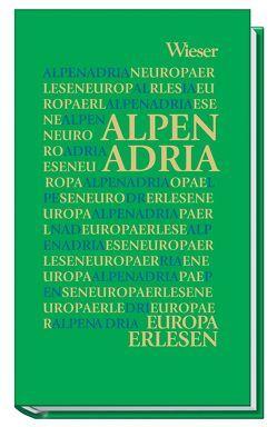 Europa Erlesen  Alpen Adria von Platzer,  Wolfgang, Wieser,  Lojze