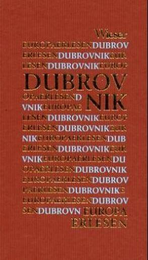 Europa Erlesen Dubrovnik von Artl,  Inge M.