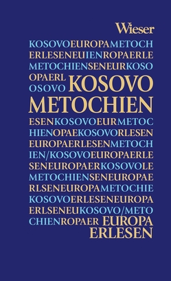 Europa Erlesen Kosovo von Zucchelli,  Christine, Zucchelli,  Günter